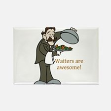 Waiters are Awesome Magnets