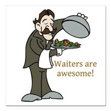 """Waiters are Awesome Square Car Magnet 3"""" x 3"""""""