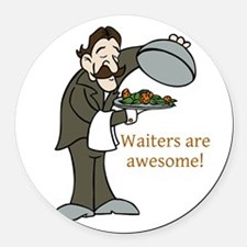 Waiters are Awesome Round Car Magnet