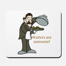 Waiters are Awesome Mousepad