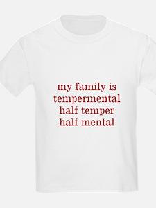 Family Is Tempermental T-Shirt