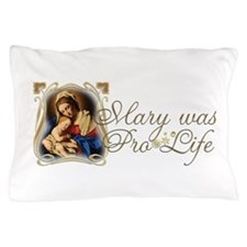 Mary was Pro-Life Pillow Case