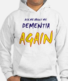 Ask about my dementia again Hoodie