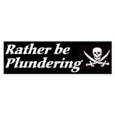 Rather Be Plundering Bumper Car Sticker