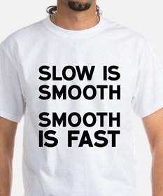 Slow is Smooth T-Shirt