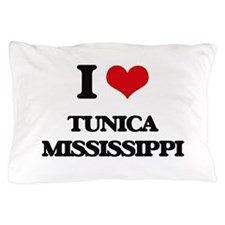 I love Tunica Mississippi Pillow Case