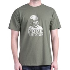The Pope Is Dope - T-Shirt