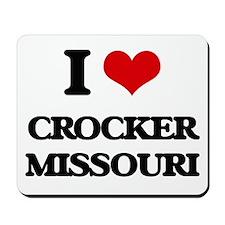 I love Crocker Missouri Mousepad