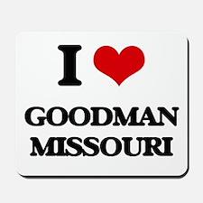 I love Goodman Missouri Mousepad