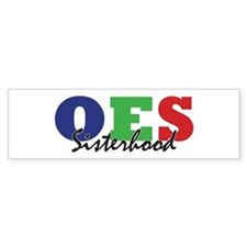 OES: Sisterhood 2 Bumper Bumper Sticker