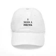 I Need A Drink Baseball Baseball Cap