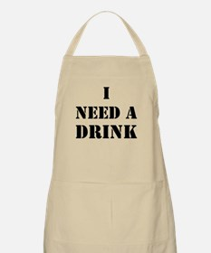 I Need A Drink Apron