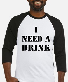 I Need A Drink Baseball Jersey