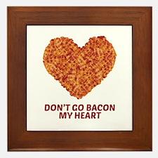 Don't Go Bacon My Heart Framed Tile