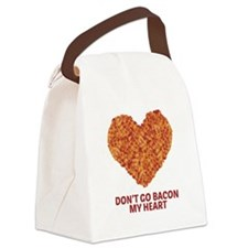 Don't Go Bacon My Heart Canvas Lunch Bag