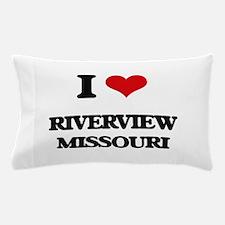 I love Riverview Missouri Pillow Case