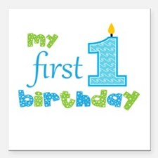 """My First Birthday Square Car Magnet 3"""" x 3"""""""