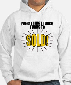 Everything I touch turns to SOLD Hoodie