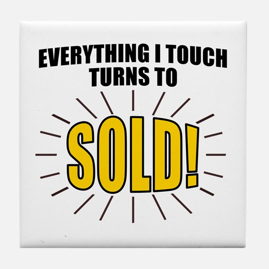 Everything I touch turns to SOLD! Tile Coaster