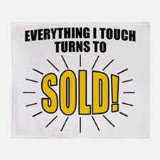 Everything I touch turns to SOLD! Throw Blanket