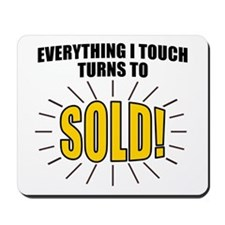 Everything I touch turns to SOLD! Mousepad