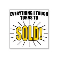 Everything I touch turns to SOLD! Sticker