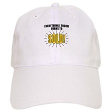 Everything I touch turns to SOLD! Baseball Cap