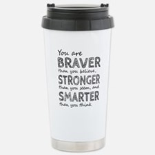 Braver Stronger Smarter Travel Mug