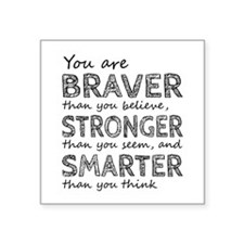 Braver Stronger Smarter Sticker