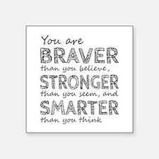 Braver Stronger Smarter Sticker