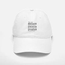 Braver Stronger Smarter Baseball Baseball Cap