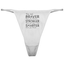 Braver Stronger Smarter Classic Thong