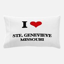 I love Ste. Genevieve Missouri Pillow Case