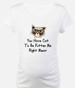 You Have Cat To Be Kitten Shirt