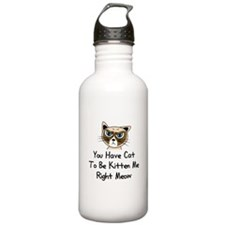 You Have Cat To Be Kit Water Bottle
