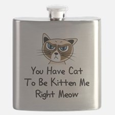 You Have Cat To Be Kitten Me Right Meow (Dar Flask