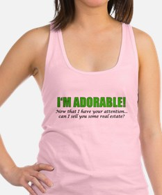 Im Adorable! Can I sell you som Racerback Tank Top
