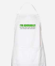 Im Adorable! Can I sell you some real estate Apron