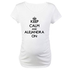 Keep Calm and Alejandra ON Shirt