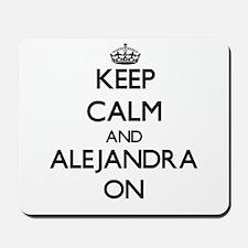 Keep Calm and Alejandra ON Mousepad
