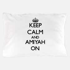 Keep Calm and Amiyah ON Pillow Case