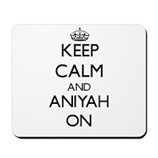 Keep Calm and Aniyah ON Mousepad