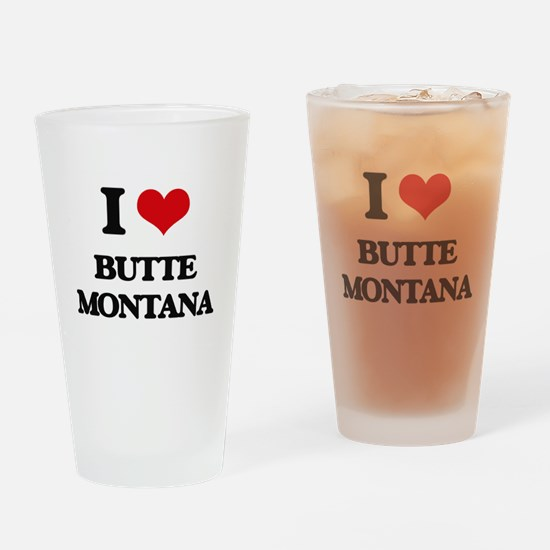 I love Butte Montana Drinking Glass