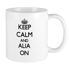 Keep Calm and Alia ON Mugs