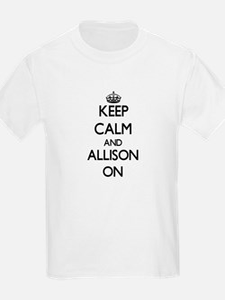 Keep Calm and Allison ON T-Shirt