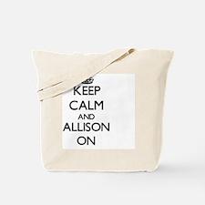 Keep Calm and Allison ON Tote Bag
