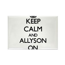 Keep Calm and Allyson ON Magnets