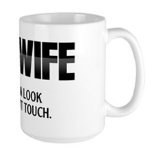 MOB WIFE - You can look but don't touch Mug