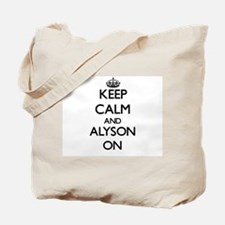 Keep Calm and Alyson ON Tote Bag