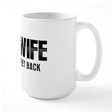 MOB WIFE - STAND 10 FEET BACK Mug